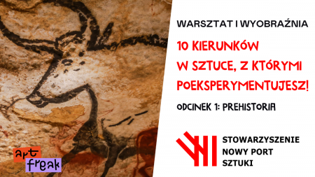 Projekt Warsztat i Wyobraźnia  10 kierunków w Sztuce  odcinek 1 Prehistoria