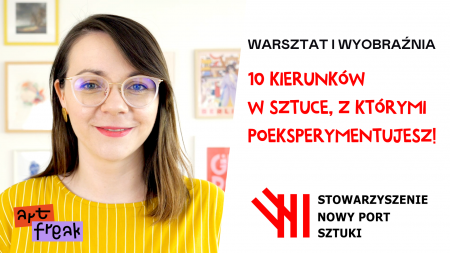 Projekt Warsztat i Wyobraźnia  10 kierunków w Sztuce  zaproszenie !