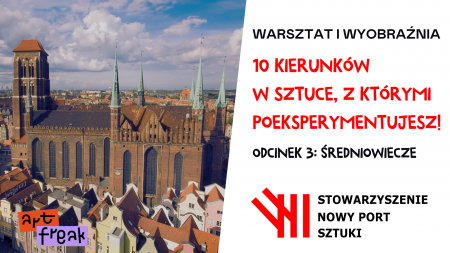 Projekt Warsztat i Wyobraźnia  10 kierunków w Sztuce  odcinek 3 Średniowiecze