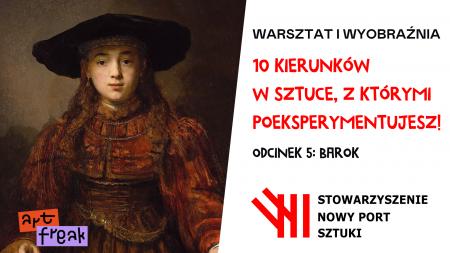 Projekt Warsztat i Wyobraźnia  10 kierunków w Sztuce  odcinek 5 Barok